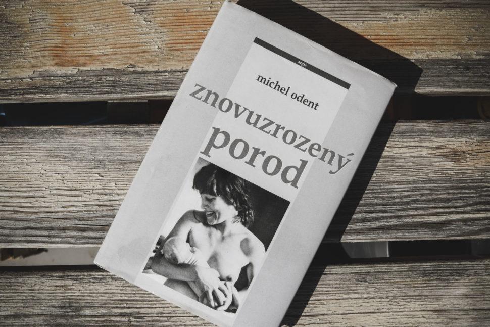 Kniha Znovuzrozený porod Michel Odent